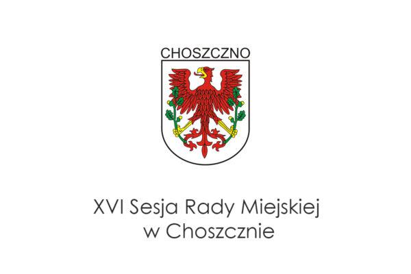 plansza XVI Sesji Rady Miejskiej w Choszcznie