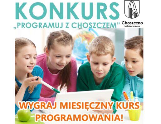 """plakat informujacy o konkursie """"Programuj z Choszczem"""""""